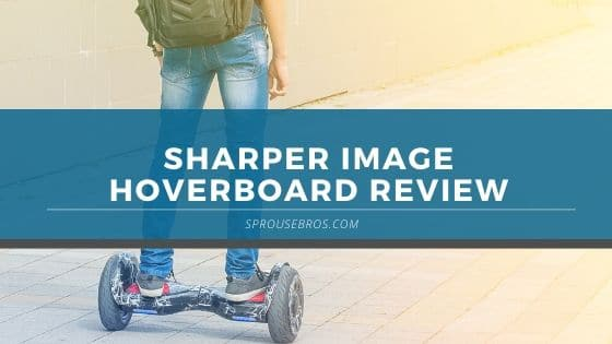 sharper image hoverboard review