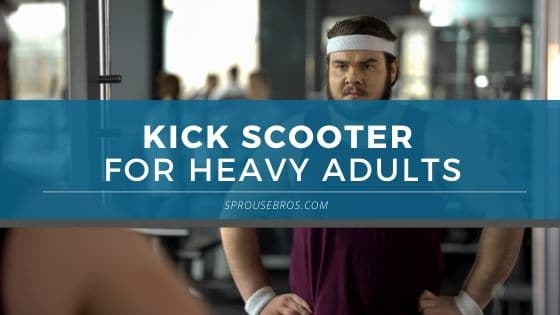 kick scooter for heavy adults