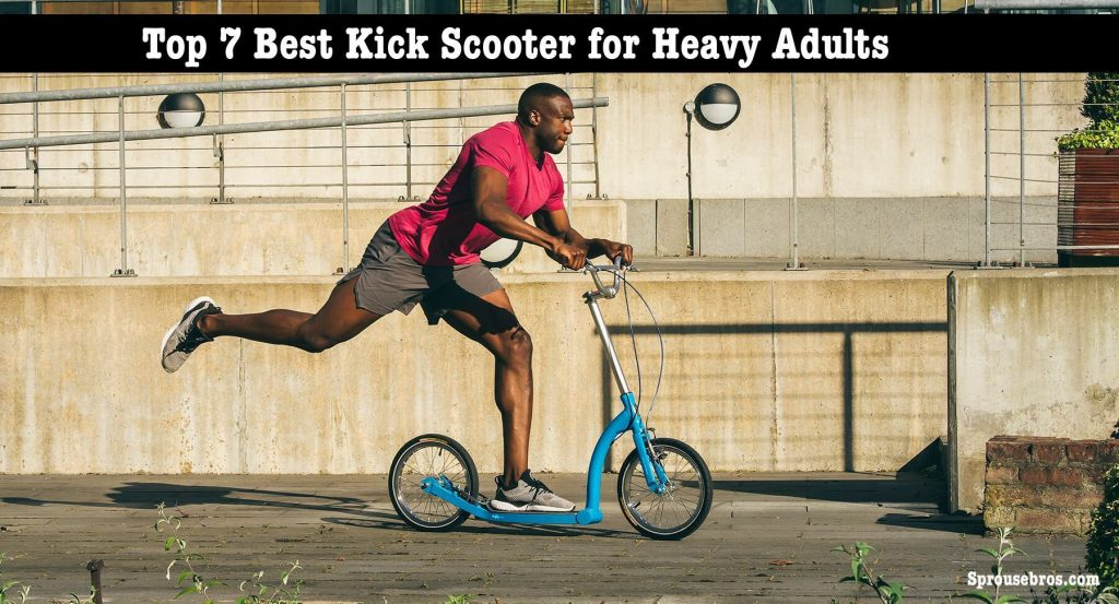 top kick scooters for heavy adults